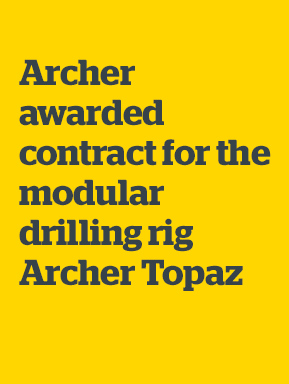 Archer awarded contract for the modular drilling rig Archer Topaz