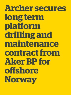 Archer secures long term platform drilling and maintenance contract from Aker BP for offshore Norway